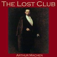 The Lost Club - Arthur Machen
