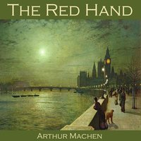 The Red Hand - Arthur Machen