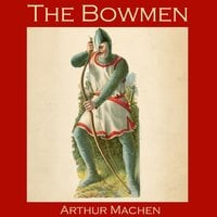 The Bowmen - Arthur Machen