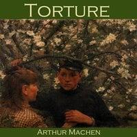 Torture - Arthur Machen