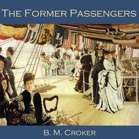 The Former Passengers - B. M. Croker