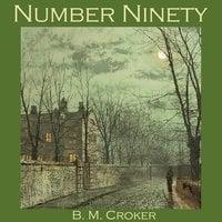 Number Ninety - B. M. Croker