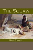 The Squaw - Bram Stoker