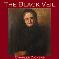 The Black Veil - Charles Dickens