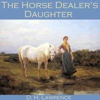 The Horse Dealer's Daughter - D. H. Lawrence