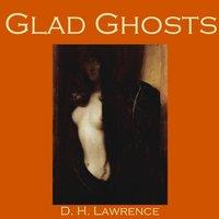 Glad Ghosts