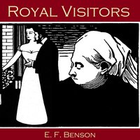 Royal Visitors - E.F. Benson