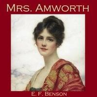 Mrs. Amworth - E.F. Benson