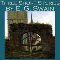 Three Short Stories - E. G. Swain