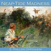 Neap-Tide Madness - E. Phillips Oppenheim