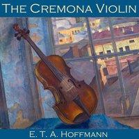The Cremona Violin - E.T.A. Hoffmann