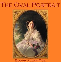 The Oval Portrait - Edgar Allan Poe