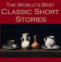 The World's Best Classic Short Stories - Edgar Allan Poe, Ambrose Bierce, W.W. Jacobs
