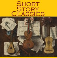 Short Story Classics - George Eliot, Edgar Allan Poe, Kate Chopin