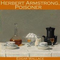 Herbert Armstrong, Poisoner - Edgar Wallace