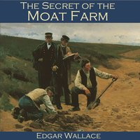 The Secret of the Moat Farm - Edgar Wallace