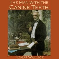 The Man with the Canine Teeth - Edgar Wallace