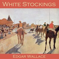 White Stockings - Edgar Wallace
