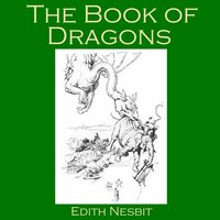 The Book Of Dragons - Edith Nesbit