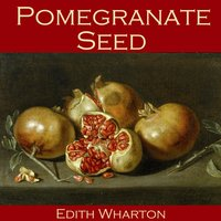 Pomegranate Seed - Edith Wharton