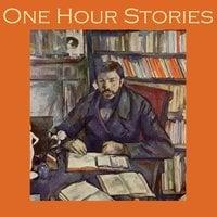 One Hour Stories - H.G. Wells, Edith Wharton, Rudyard Kipling