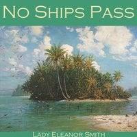 No Ships Pass - Eleanor Smith