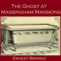 The Ghost at Massingham Mansions - Ernest Bramah