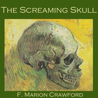 The Screaming Skull - F. Marion Crawford