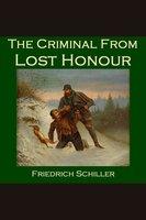 The Criminal from Lost Honour - Friedrich von Schiller