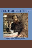 The Honest Thief - Fyodor Dostoyevsky