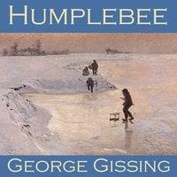 Humplebee - George Gissing