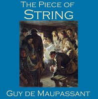 The Piece of String - Guy de Maupassant