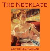 The Necklace - Guy de Maupassant