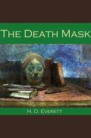 The Death Mask - H. D. Everett