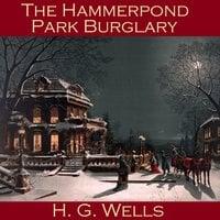 The Hammerpond Park Burglary - H.G. Wells