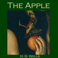 The Apple - H.G. Wells