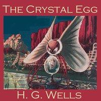 The Crystal Egg - H.G. Wells