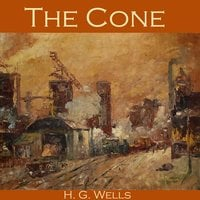 The Cone - H.G. Wells