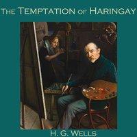 The Temptation of Haringay - H.G. Wells