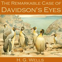 The Remarkable Case of Davidson's Eyes - H.G. Wells