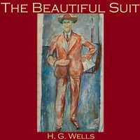 The Beautiful Suit - H.G. Wells