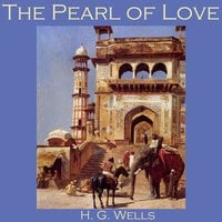 The Pearl of Love - H.G. Wells