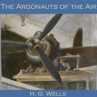 The Argonauts of the Air - H.G. Wells