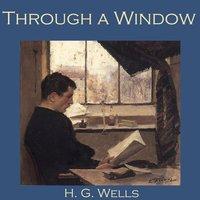 Through a Window - H.G. Wells