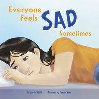 Everyone Feels Sad Sometimes - Marcie Aboff