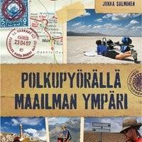 Polkupyörällä maailman ympäri - Jukka Salminen