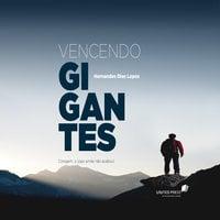 Vencendo gigantes - Hernandes Dias Lopes