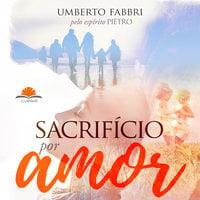 Sacrifício por amor - Umberto Fabbri