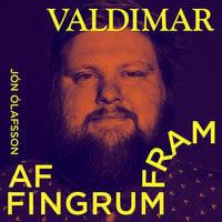 Af fingrum fram: S1E1 - Valdimar Guðmundsson - Jón Ólafsson
