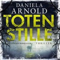 Totenstille - Daniela Arnold